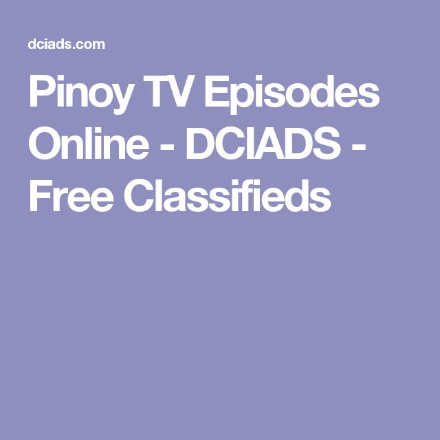 Pinoy TV Episodes Online - DCIADS - Free Classifieds