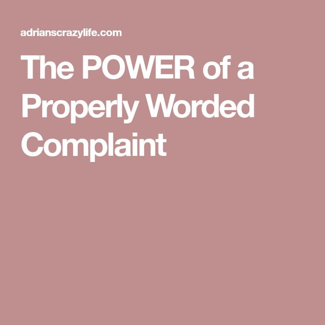 The POWER of a Properly Worded Complaint
