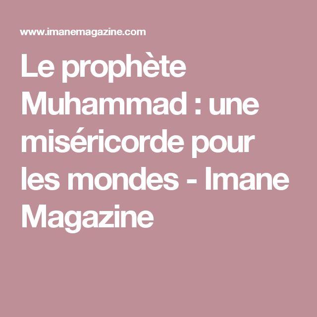 Le prophète Muhammad : une miséricorde pour les mondes - Imane Magazine
