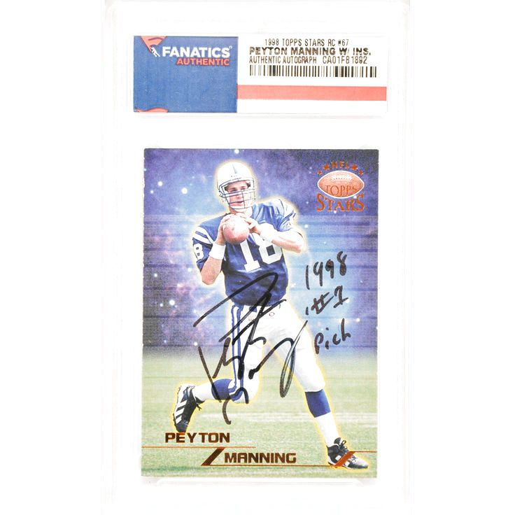 Peyton Manning Indianapolis Colts Fanatics Authentic Autographed 1998 Topps Stars Rookie #67 Card with 1998 #1 Pick Inscription - $239.99