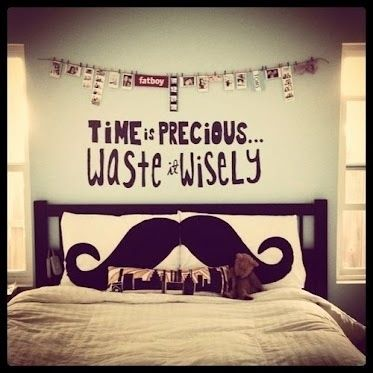 Time is precious; waste it wisely.