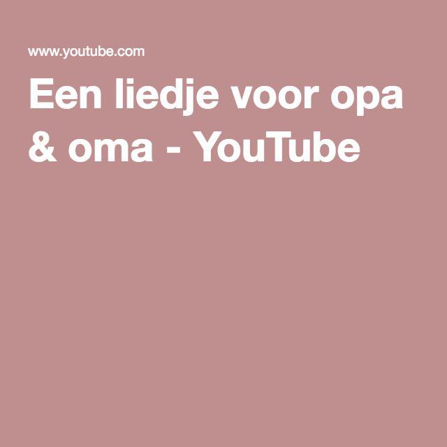 Een liedje voor opa & oma - YouTube