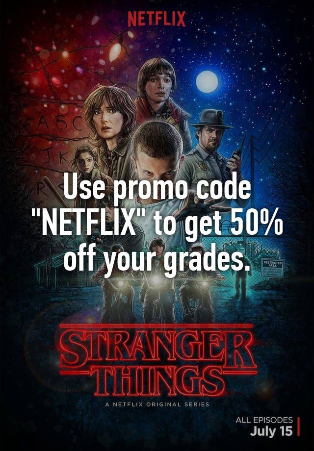 """Use promo code ""NETFLIX"" to get 50% off your grades."""