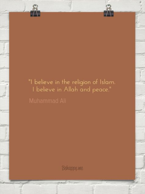 """""""i believe in the religion of islam. i believe in allah and peace."""" by Muhammad Ali #1315718 - Behappy.me"""