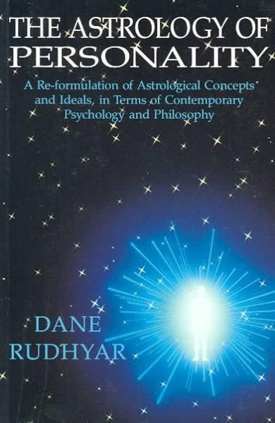 Astrology of Personality: A Reformulation of Astrological Concepts and Ideals in Terms of Contemporary Psychology...