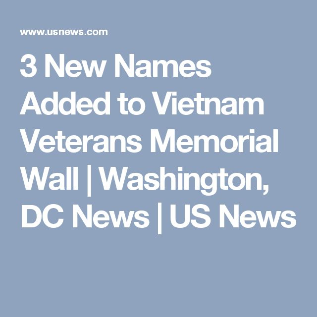 3 New Names Added to Vietnam Veterans Memorial Wall | Washington, DC News | US News