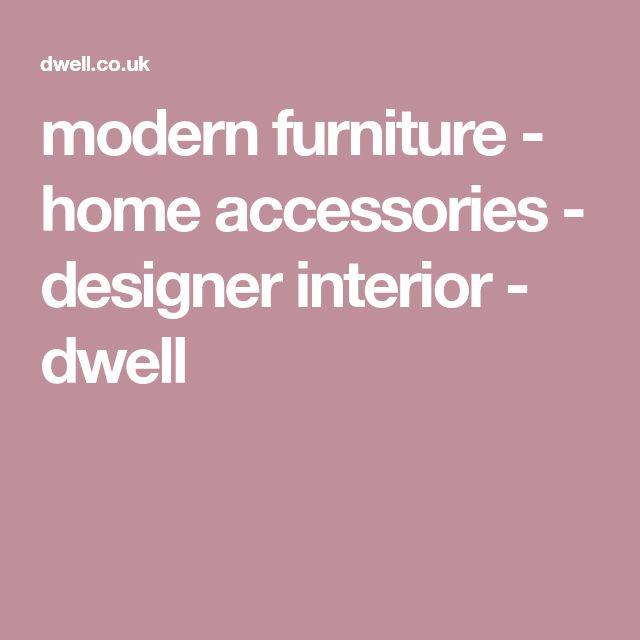 modern furniture - home accessories - designer interior - dwell