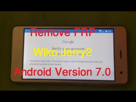 Remove FRP on WikoJerry 2 Android Version 7 0/2018 Wiko