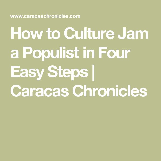 How to Culture Jam a Populist in Four Easy Steps | Caracas Chronicles