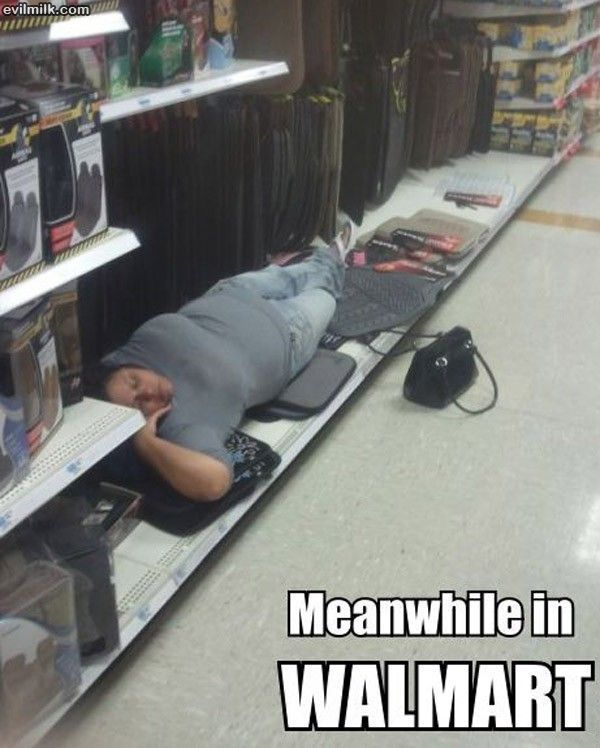 meanwhile at walmart - Google Search ...I've done this so many times. It's not my fault my mom has 4 hour walmart trips! It's practically a vacation for her.