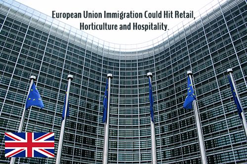 European Union Immigration Could Hit Retail, Horticulture and Hospitality