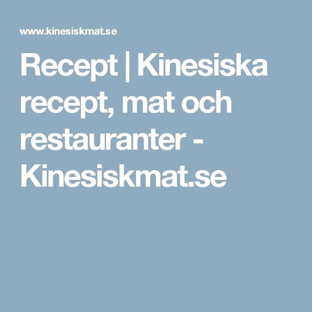Recept   Kinesiska recept, mat och restauranter - Kinesiskmat.se