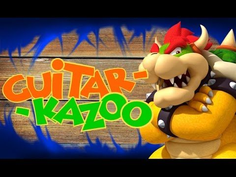 World Bowser cover - Guitar Kazoo
