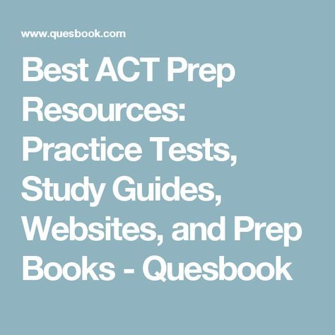 Best ACT Prep Resources: Practice Tests, Study Guides, Websites, and Prep Books - Quesbook