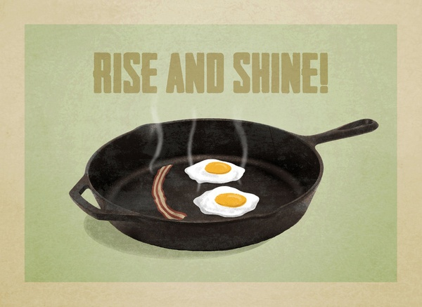 Rise and Shine!  Art Print: Inspiration, Quotes, Rise, Breakfast, Fans, Art Prints, Shine, Baby, Terry Fan