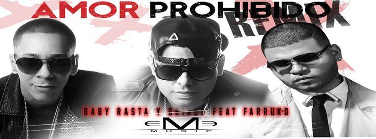 ElTatt2Music.com: Baby Rasta y Gringo Feat Farruko - Amor Prohibido ...