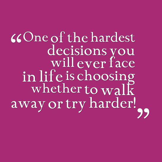 Life 39 S Hardest Decision Quotes Quotes