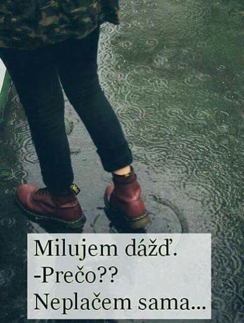 I love rain. - Why ? I don't cry alone ...