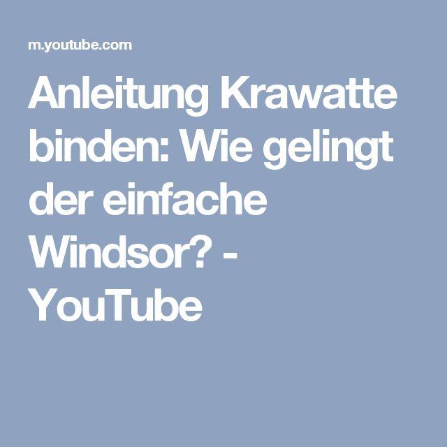 Anleitung Krawatte binden: Wie gelingt der einfache Windsor? - YouTube