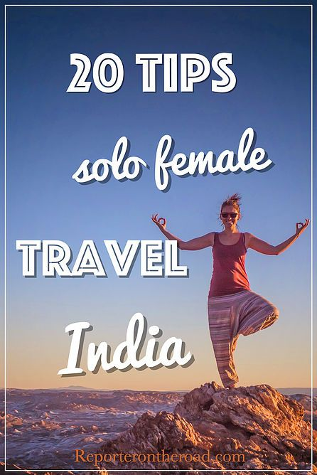 20 Tips for solo female who Travel to India by www.ReporterOnTheRoad.com