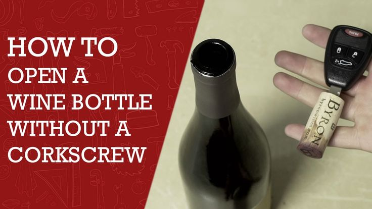 How to Open a Wine Bottle Without a Corkscrew |  DIY Cool Tips to Open a...