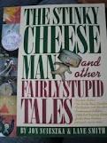 The Stinky Cheese Man by Jon Sckieszka
