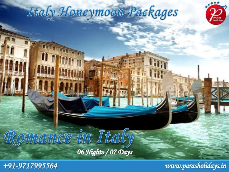 Paras Holidays provides #HoneymoonPackages for #Italy from #Delhi India with best deals and offers. Visit Italy Top #HoneymoonDestinations with full excitement, love and romance.