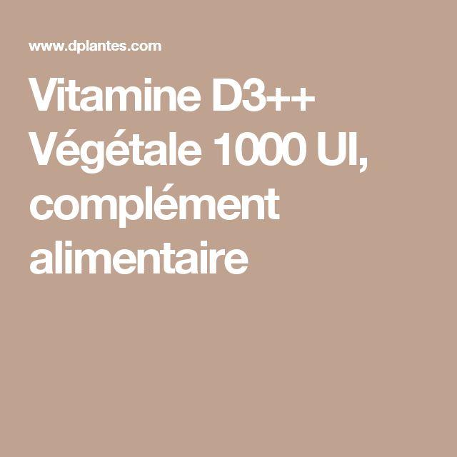 Vitamine D3++ Végétale 1000 UI, complément alimentaire