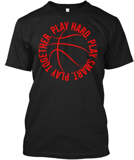 Play Hard. Play Smart. Play Together. Basketball team shooting shirt from SportzTeez Apparel.