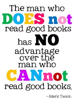 The man who does not read good books has NO advantage over the man who cannot read good books.