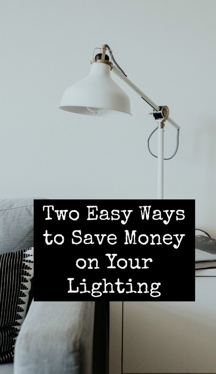 Easy ways to save money on your lighting - thrifty eays for your therifty home - how to curt down on your household bills #thrifty