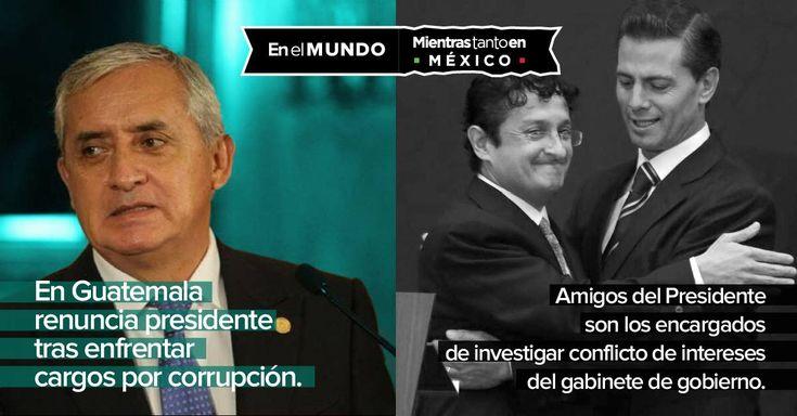 Guatemala pone el ejemplo  El Presidente de Guatemala, Otto Pérez, renunció al cargo a las 00:00 horas del jueves para someterse a un proceso judicial por cargos de corrupción, a sólo tres días de las elecciones generales.