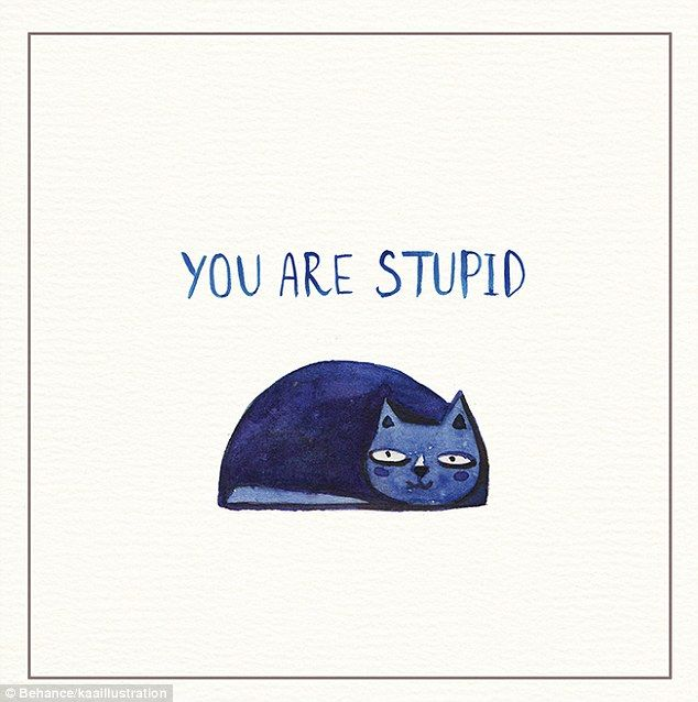 Softening the blow: The 'you are stupid' card is stamped with a smiling indifferent cat ...