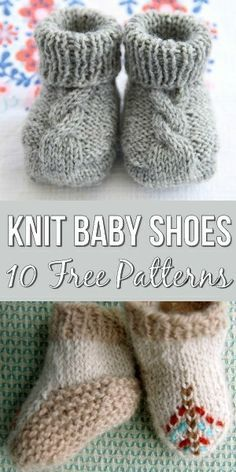 10 Free Knitting Patterns For Baby Shoes - The Most Adorable Baby Booties! So.. some of these may be for the advanced crafter but I couldnt help bu fall in love with the grey cable knit and the arrow head pattern on the bottom set !!