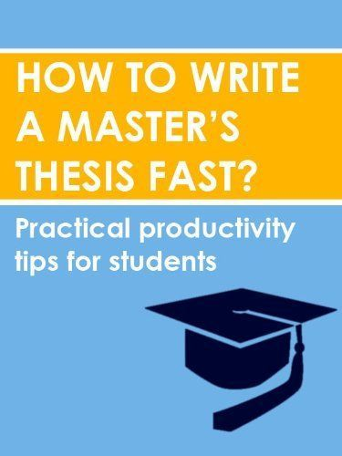 how to write a masters thesis fast practical productive tips for students