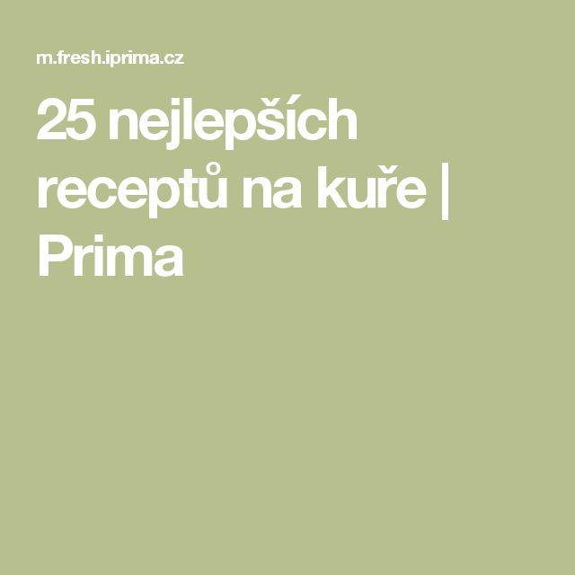 25 nejlepších receptů na kuře | Prima