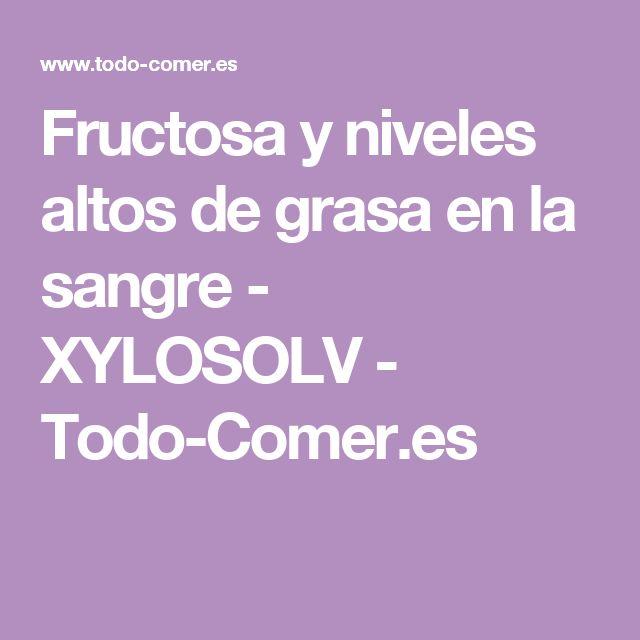 Fructosa y niveles altos de grasa en la sangre - XYLOSOLV - Todo-Comer.es