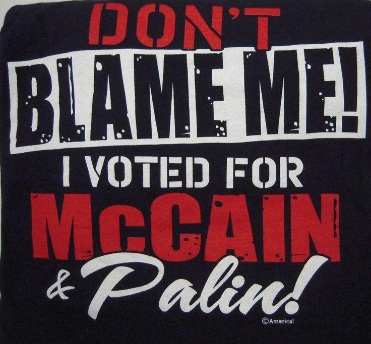 McCain Palin 2008 Presidential Campaign Republican L T-Shirt Don't Blame Me  #Gildan #GraphicTee