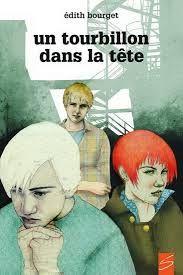 Un tourbillon dans la tête Édith Bourget Soulières éditeur Roman ADO