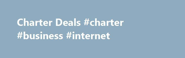 Charter Deals #charter #business #internet http://los-angeles.remmont.com/charter-deals-charter-business-internet/  # Download speeds up to 30 Mbps,10x faster than DSL ** Charter has increased all the speeds of their Internet plans and is making them available at very accessible prices. With speeds available up to 30 Mbps †. you're able to choose the speed that conforms to your unique online surfing habits. Please take a moment to review all plans below to select the one that is just right…