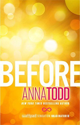 Before (After): Amazon.co.uk: Anna Todd: 9781501130700: Books