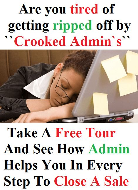 "Are you tired of getting ripped off by ""Crooked Admin's""?"