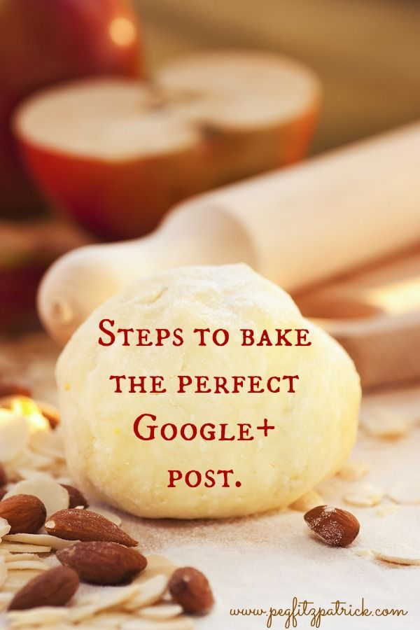 Steps to Bake the Perfect Google+ Post  http://pegfitzpatrick.com/2013/07/14/how-to-create-the-perfect-google-post/