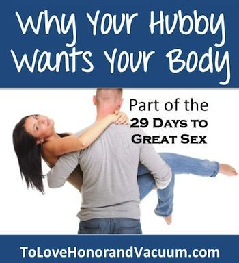 Why Your Hubby Wants Your Body. If he wants to make love all the time, it's not that he's gross or oversexed. Here's why God made him that way...And what the root of the desire is.