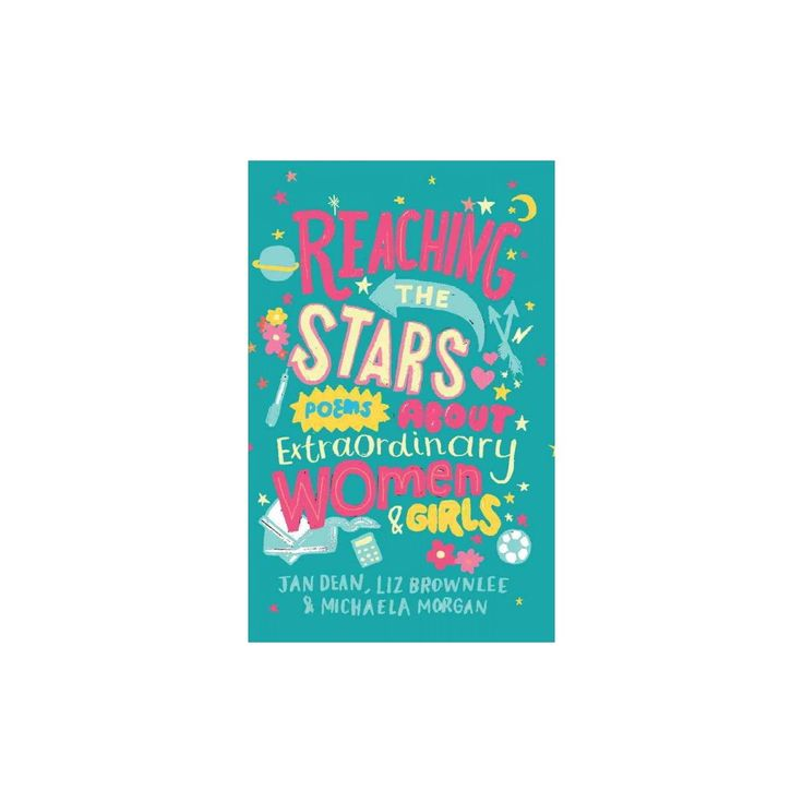 Reaching the Stars : Poems About Extraordinary Women & Girls (Paperback) (Jan Dean & Liz Brownlee &