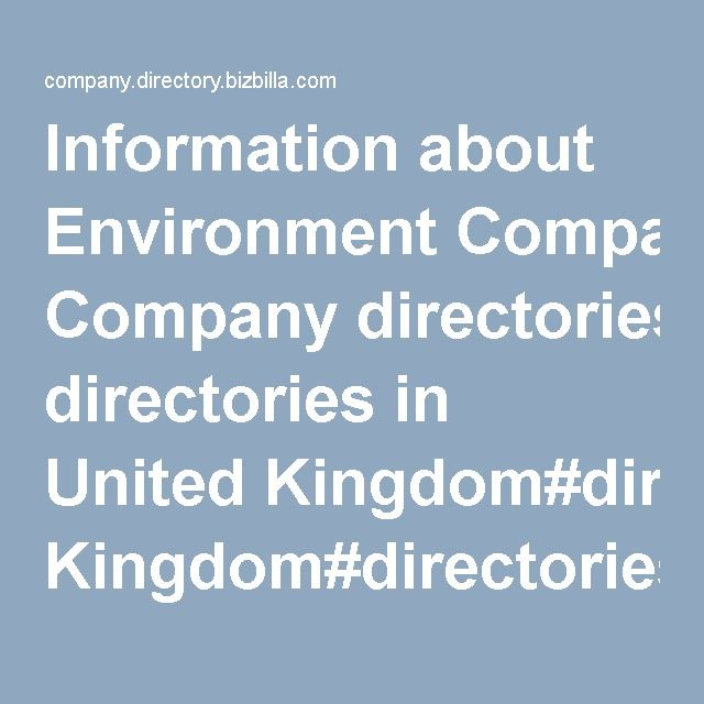 Information about Environment Company directories in United Kingdom #directories  #business_directories