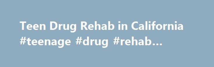 Teen Drug Rehab in California #teenage #drug #rehab #centers http://pet.nef2.com/teen-drug-rehab-in-california-teenage-drug-rehab-centers/  # California Teen Drug Alcohol Rehab California Teen Drug Alcohol Rehab Rick 2017-01-03T14:47:55+00:00 California Teen Drug and Alcohol Information Inspirations for Youth and Families understands that many California teens suffer from addiction. Our Teen Rehab Center has successfully treated California residents as well as those throughout the nation for…