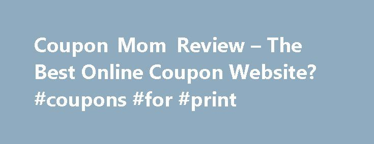 Coupon Mom Review – The Best Online Coupon Website? #coupons #for #print http://coupons.remmont.com/coupon-mom-review-the-best-online-coupon-website-coupons-for-print/  #coupon mom # Coupon Mom Review One of the most established and popular coupon websites online, Coupon Mom is a one-stop shop for anyone interested in saving money or finding free deals and products on the internet. What is Coupon Mom? The Coupon Mom website, run by Stephanie Nelson, has been featured on Oprah, Today, The…