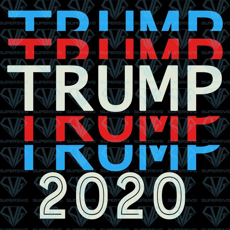 Trump 2020, Trump Stacked SVG Files For Silhouette, Files