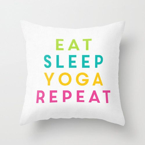 Eat Sleep Yoga Repeat. Colorful Throw Pillow Cover by hopealittle